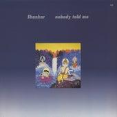 Nobody Told Me by Shankar