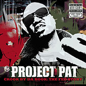 Play & Download Crook By Da Book: The Fed Story by Project Pat | Napster