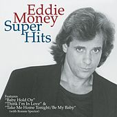 Super Hits by Eddie Money