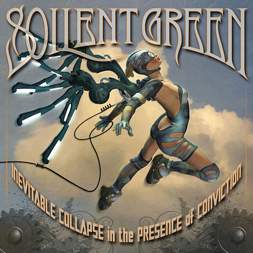 Inevitable Collapse in the Presence of Conviction by Soilent Green