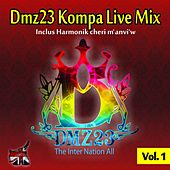 Play & Download Dmz23 Kompa Live Mix, Vol. 1 (The inter nation all) by Various Artists | Napster