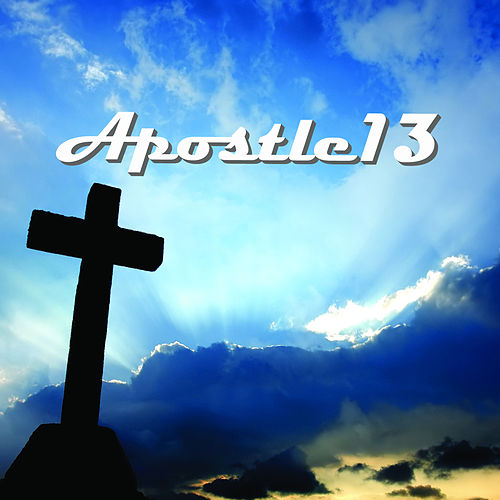 Play & Download Apostle13 by Apostle 13 | Napster