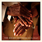 Play & Download Brotherhood by The Holmes Brothers | Napster