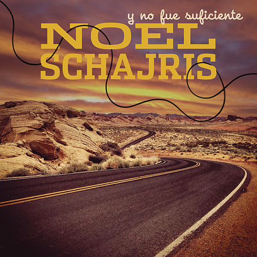 Play & Download Y No Fué Suficiente by Noel Schajris | Napster