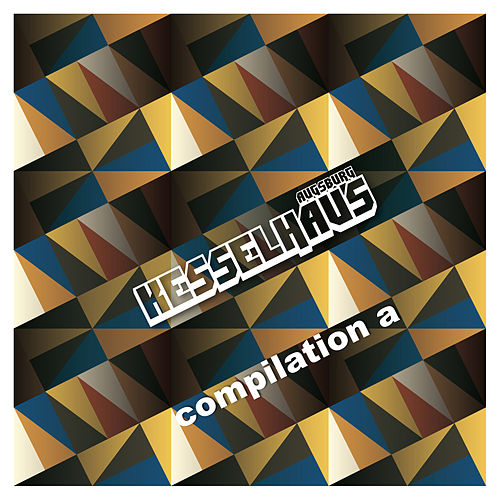 Play & Download Kesselhaus Compilation A by Various Artists | Napster