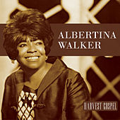 Play & Download Harvest Collection: Albertina Walker by Albertina Walker | Napster