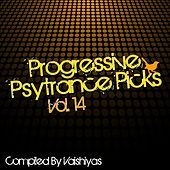 Play & Download Progressive Psy Trance Picks Vol.14 by Various Artists | Napster
