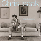 Play & Download Baja Sessions by Chris Isaak | Napster