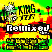 King Dubbist Remixed Vol. 1 by Various Artists