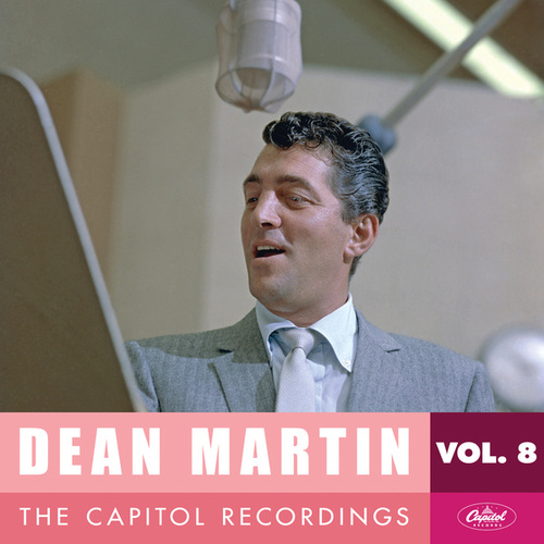 Play & Download Dean Martin: The Capitol Recordings, Vol. 8 (1957-1958) by Dean Martin | Napster