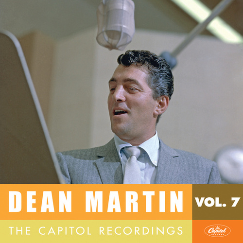 Play & Download Dean Martin: The Capitol Recordings, Vol. 7 (1956-1957) by Dean Martin | Napster