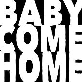 Play & Download Baby Come Home 2013 by Drop Out Orchestra | Napster