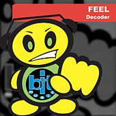 Play & Download Feel by Decoder | Napster