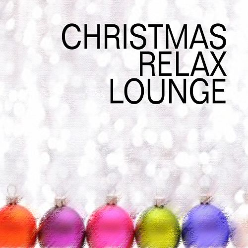 Play & Download Christmas Relax Lounge by Dustin Henze | Napster