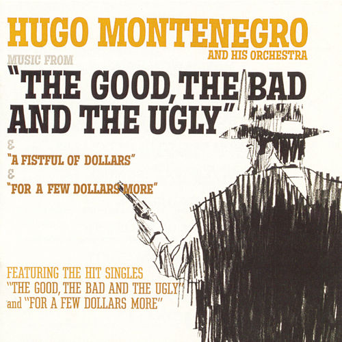 Music From The Good, The Bad & The Ugly / A Fistful of Dolla by Hugo Montenegro