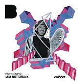 I Am Not Drunk by Benny Benassi
