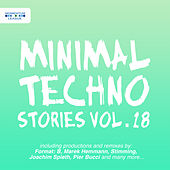Play & Download Minimal Techno Stories, Vol. 18 by Various Artists | Napster