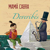 Play & Download Deveribés by Mamá Cabra | Napster