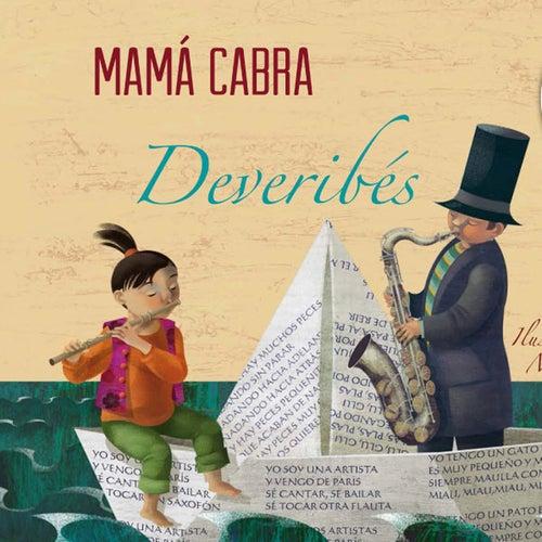 Play & Download Deveribés by Mamá Cabra | Napster