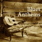 Blues Anthems von Various Artists