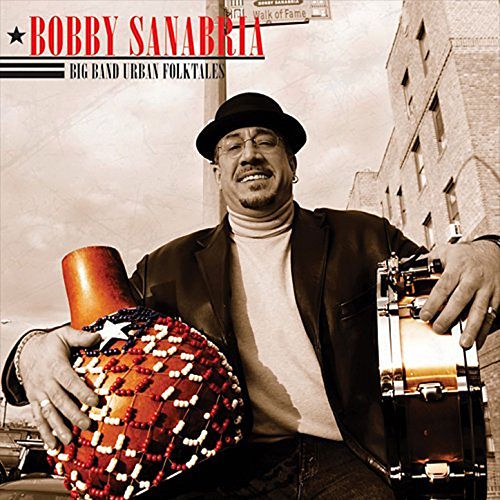 Big Band Urban Folktales by Bobby Sanabria & Acension!