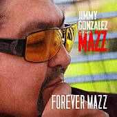 Play & Download Forever Mazz by Jimmy Gonzalez y el Grupo Mazz | Napster