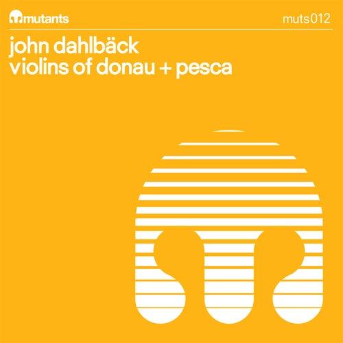Play & Download Violins of Donau/Pesca by John Dahlbäck | Napster
