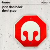 Play & Download Don't Stop by John Dahlbäck | Napster