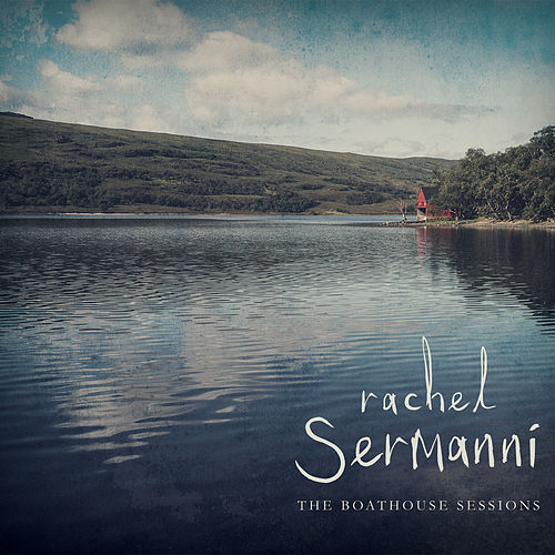 Play & Download The Boatshed Sessions by Rachel Sermanni | Napster