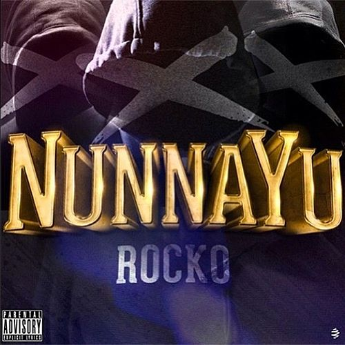 Play & Download NunnaYu - Single by Rocko | Napster