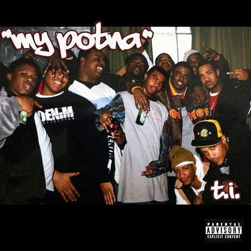 My Potna - Single by T.I.