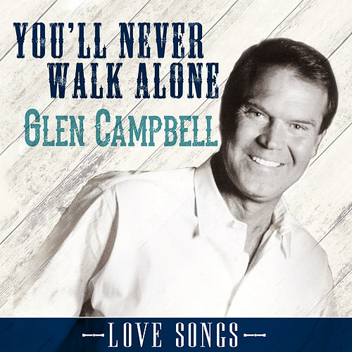 Play & Download You'll Never Walk Alone by Glen Campbell | Napster