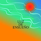 Luz de Ensueño by Various Artists
