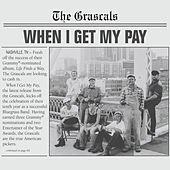 Play & Download When I Get My Pay by The Grascals | Napster