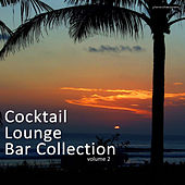 Play & Download Cocktail Lounge Bar Collection, Vol. 2 by Various Artists | Napster
