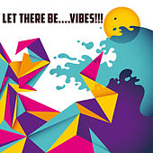 Play & Download Let There Be....Vibes!!! by Various Artists | Napster
