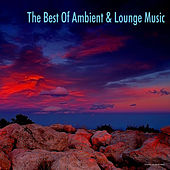 Play & Download The Best of Ambient & Lounge Music by Various Artists | Napster