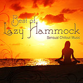 Best of Lazy Hammock - Sensual Chillout Music by Lazy Hammock