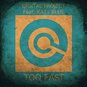 Play & Download Too Fast by Digital Project | Napster