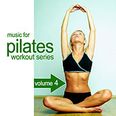 Music For Pilates Workout Series 4 by Various Artists
