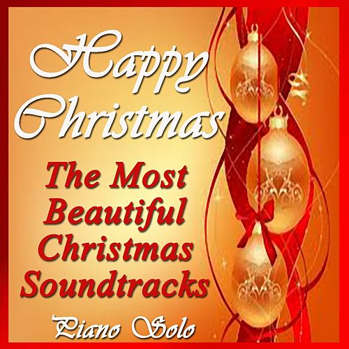 Play & Download Happy Christmas: The Most Beautiful Christmas Soundtracks (Piano Solo) by Jean Louis Prima | Napster