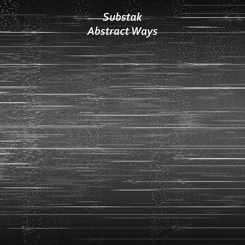 Play & Download Abstract Ways by Substak | Napster