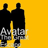 Play & Download The Great Escape by Avatar | Napster
