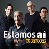 Play & Download Estamos Aí by Os Cariocas | Napster