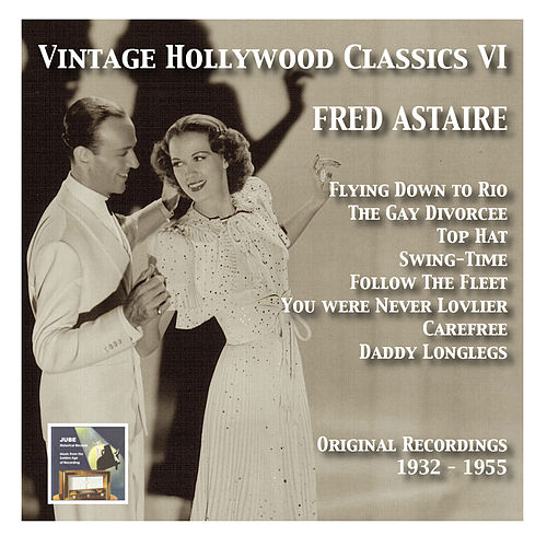 Play & Download Vintage Hollywood Classics, Vol. 6: Fred Astaire by Fred Astaire | Napster