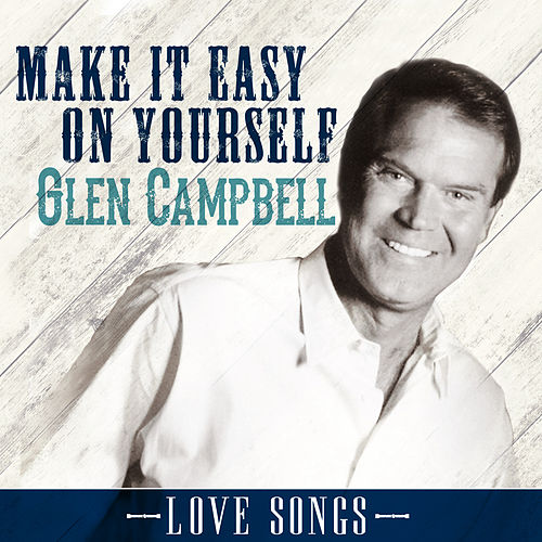 Make It Easy on Yourself by Glen Campbell