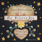 The Sounding Joy: Christmas Songs in and out of the Ruth Crawford Seeger Songbook by Elizabeth Mitchell