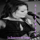 Play & Download Lo scorrere del tempo by Alexandra | Napster