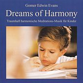 Play & Download Dreams Of Harmony : Meditationsmusik für Kinder by Gomer Edwin Evans | Napster