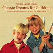 Play & Download Classic Dreams for Children: Music for Relaxation by Gomer Edwin Evans | Napster
